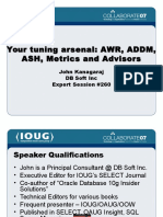 Your Tuning Arsenal AWR, ADDM, ASH, Metrics and Advisors