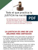 Todo El Que Practica La JUSTICIA