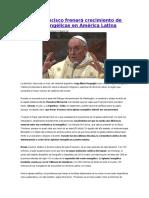 El Papa Francisco Frenará Crecimiento de Iglesias Evangélicas en América Latina