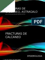 Fracturas de Calcaneo, Astragalo