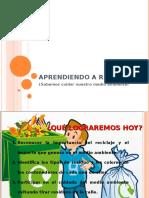 aprendiendoareciclar-090822103651-phpapp02