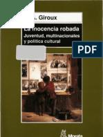 Giroux, Henry (2000) - La inocencia robada. Juventud, multinacionales y política cultural