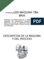 Proceso Maquina Tba Brik