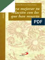 FERNANDEZ, V. M. - Para Mejorar Tu Relacion Con Los Que Han Muerto. Formas de Mar a Los Que Ya No Estan. San Pablo 2009