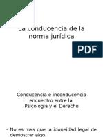 La Conducencia de La Norma Jurídica