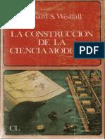 Westfall, Richard S. - Construcción de La Ciencia Moderna. Mecanismos y Mecánica