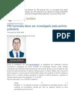 Investigação pela Polícia Judiciária de homicídio praticado por PM contra civil - Henrique Hoffmann