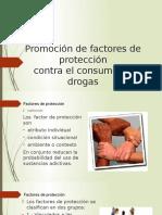 Promoción de Factores de Protección Contra El Consumo de Drogas