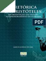 A Retorica Em Aristoteles- Da Orientacao Das Paixoes Ao Aprimoramento Da Eupraxia
