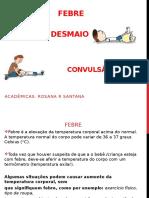 primeiro socorros FEBRE  DESMAIO                   CONVULSÃO