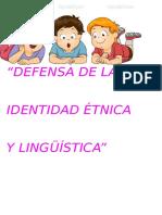 """"""" Defensa de la identidad étnica y lingüística"""""""