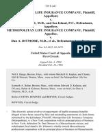 Metropolitan Life Insurance Company v. Dan A. Ditmore, M.D., and Sea Island, P.C., Metropolitan Life Insurance Company v. Dan A. Ditmore, M.D., 729 F.2d 1, 1st Cir. (1984)
