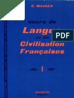 Cours de Langue Et de Civilisation Francaise Volumes 1