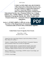 ASOCIACIÓN DE EDUCACIÓN PRIVADA DE PUERTO RICO, INC. PUERTO RICO INNOVATIVES EDUCATION SERVICES, INC., D/B/A COLEGIO TOMÁS ALVA EDISON CORPORACIÓN EDUCATIVA RAMÓN BARQUÍN, D/B/A/ AMERICAN MILITARY ACADEMY ACADEMIA INMACULADA CONCEPCION-MAYAGUEZ SOUTHWESTERN EDUCATIONAL SOCIETY, INC. GUAMANÍ SCHOOL, INC. COLEGIO ADIANEZ, INC. ANTILLES MILITARY ACADEMY, INC. FUNDACIÓN EDUCATIVA CONCEPCIÓN MARTÍN, INC., D/B/A/ SONIFEL SAINT FRANCIS SCHOOL, INC. AMERICAN SCHOOL, INC. v. JAVIER A. ECHEVARRÍA-VARGAS, IN HIS OFFICIAL CAPACITY AS SECRETARY OF THE DEPARTMENT OF CONSUMER AFFAIRS OF THE COMMONWEALTH OF PUERTO RICO, 385 F.3d 81, 1st Cir. (2004)