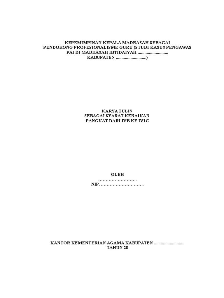 Karya Tulis Kenaikan Pangkat Kepemimpinan Kepala Madsrasah Sebagai Pendorong Profesionalisme Guru Studi Kasus Pengawas Pai Di Madrasah Ibtidaiyah