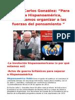 Para Unir a Hispanoamérica, Necesitamos Organizar a Las Fuerzas Del Pensamiento