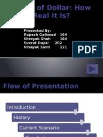 Dealth of Dollar & How Real It Is - Rupesh Gaikwad, Shreyak Shah, Suvrat Dayal, Vinayak Sanil