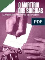 O Martirio Dos Suicidas - Almerindo Martins de Castro