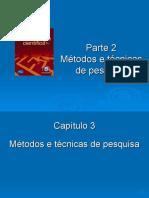 PPTs - Parte II Métodos e Técnicas de Pesquisa