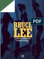 Bruce Lee - A Arte de Expressar o Corpo Humano
