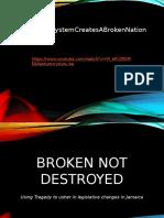 Broken Not Destroyed