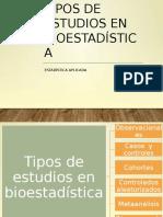 Tipos de Estudios en Bioestadistica