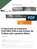 2013 Celio Turino - O Desmonte Do Programa CULTURA VIVA Gov Dilma - Brasil Vivo