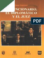El Funcionario, El Diplolmático y El Juez. Omar Guerrero