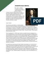 Biografía BIOGRAFÍA ISAAC NEWTON  (Woolsthorpe, Lincolnshire, 1642 - Londres, 1727) Científico inglés. Fundador de la física clásica, que mantendría plena vigencia hasta los tiempos de Einstein, la obra de Newton representa la culminación de la revolución científica iniciada un siglo antes por Copérnico. En sus Principios matemáticos de la filosofía natural (1687) estableció las tres leyes fundamentales del movimiento y dedujo de ellas la cuarta ley o ley de gravitación universal, que explicaba con total exactitud las órbitas de los planetas, logrando así la unificación de la mecánica terrestre y celeste.BIOGRAFÍA ISAAC NEWTON  (Woolsthorpe, Lincolnshire, 1642 - Londres, 1727) Científico inglés. Fundador de la física clásica, que mantendría plena vigencia hasta los tiempos de Einstein, la obra de Newton representa la culminación de la revolución científica iniciada un siglo antes por Copérnico. En sus Principios matemáticos de la filosofía natural (1687) estableció las tres leyes funda