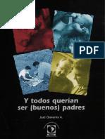 Olavarria, J. (2001). Y Todos Querian Ser (Buenos) Padres.