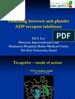 Switching Between Anti-platelet ADP Receptor Inhibitors - Eli I. Lev