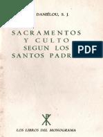 DANIELOU, J. _ Sacramentos y Culto Según Los Santos Padres -. Los Libros Del Monograma, Madrid, 1964(1)