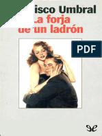 Umbral, Francisco - La Forja de Un Ladron [24859] (r1.0)