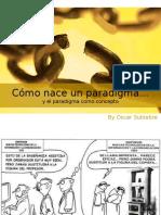 Como nace un paradigma.pptx