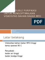 Sistem Double Purifikasi Untuk Mengoptimalkan Viskositas Bahan Bakar