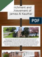 Enrichment and Achievement of Jamea Al Kauthar