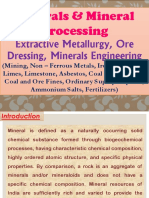 Minerals and Mineral Processing, Extractive Metallurgy, Ore Dressing, Minerals Engineering (Mining, Non – Ferrous Metals, Iron Ore Slimes, Limes, Limestone, Asbestos, Coal Beneficiation, Coal and Ore Fines, Ordinary Superphosphate, Ammonium Salts, Fertilizers)