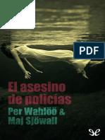 Sjowall, Maj & Wahloo, Per - [Martin Beck 09] El Asesino de Policias [5623] (r1.1) (1)