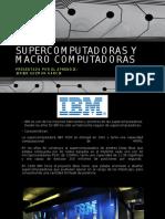 Supercomputadoras y Macro computadoras..pptx