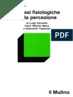 Cervetto L. Et Al. - Le Basi Fisiologiche Della Percezione (Il Mulino 1987)