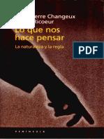 Changeux, J.P. y Ricoeur, P. - Lo Que Nos Hace Pensar