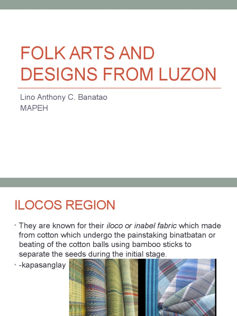 Folk Arts and Designs From Luzon g7 q1 | Textiles | Clothing