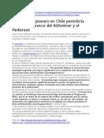Tratamiento Pionero en Chile Permitiría Detener El Avance Del Alzheimer y El Parkinson