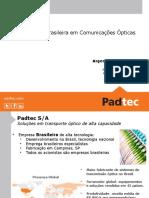 Abertura 3 Autonomia Brasileira Em Comunicacoes Opticas Padtec