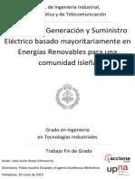 Sistema de Generación y Suministro Eléctrico basado mayoritariamente en Energías Renovables para una comunidad isleña