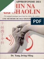 Analyse Approfondie Des Chin Na Du Shaolin. Une Methode De Self-Defense Realiste - Docteur Jwing-Ming Yang - Budostore - 1992.pdf