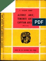 Alférez Arce, Teniente Arce, Capitán Arce...