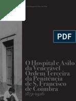 O Hospital e Asilo da Venerável Ordem Terceira da Penitência S. Francisco de Coimbra (1851-1926)