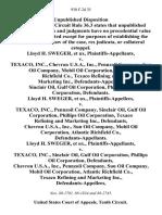 Lloyd H. Sweger, Et Ux v. Texaco, Inc., Chevron U.S.A., Inc., Pennzoil Company, Sun Oil Company, Mobil Oil Corporation, Atlantic Richfield Co., Texaco Refining and Marketing Inc., Sinclair Oil, Gulf Oil Corporation, Phillips Oil Corporation, Lloyd H. Sweger, Et Ux. v. Texaco, Inc., Pennzoil Company, Sinclair Oil, Gulf Oil Corporation, Phillips Oil Corporation, Texaco Refining and Marketing Inc., Chevron U.S.A., Inc., Sun Oil Company, Mobil Oil Corporation, Atlantic Richfield Co., Lloyd H. Sweger, Et Ux. v. Texaco, Inc., Sinclair Oil, Gulf Oil Corporation, Phillips Oil Corporation, Chevron U.S.A., Inc., Pennzoil Company, Sun Oil Company, Mobil Oil Corporation, Atlantic Richfield Co., Texaco Refining and Marketing Inc., 930 F.2d 35, 10th Cir. (1991)