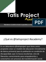 Resumen Tatisproject Academy 2016a